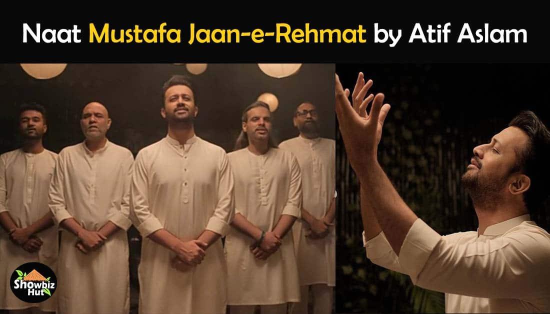 Mustafa Jaan e Rehmat by Atif Aslam Lyrics – Atif Aslam New Naat
