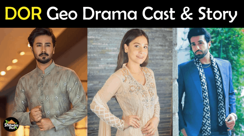 Dor Geo Drama Cast
