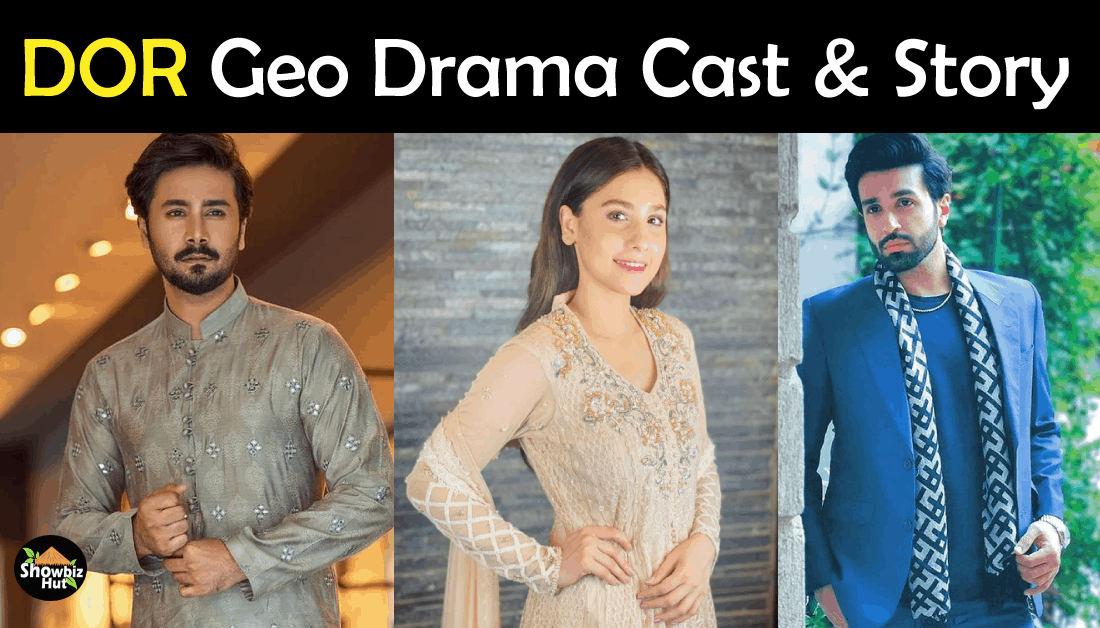 Dor Geo Drama Cast – Story – Release Date – Teaser – Timing – OST