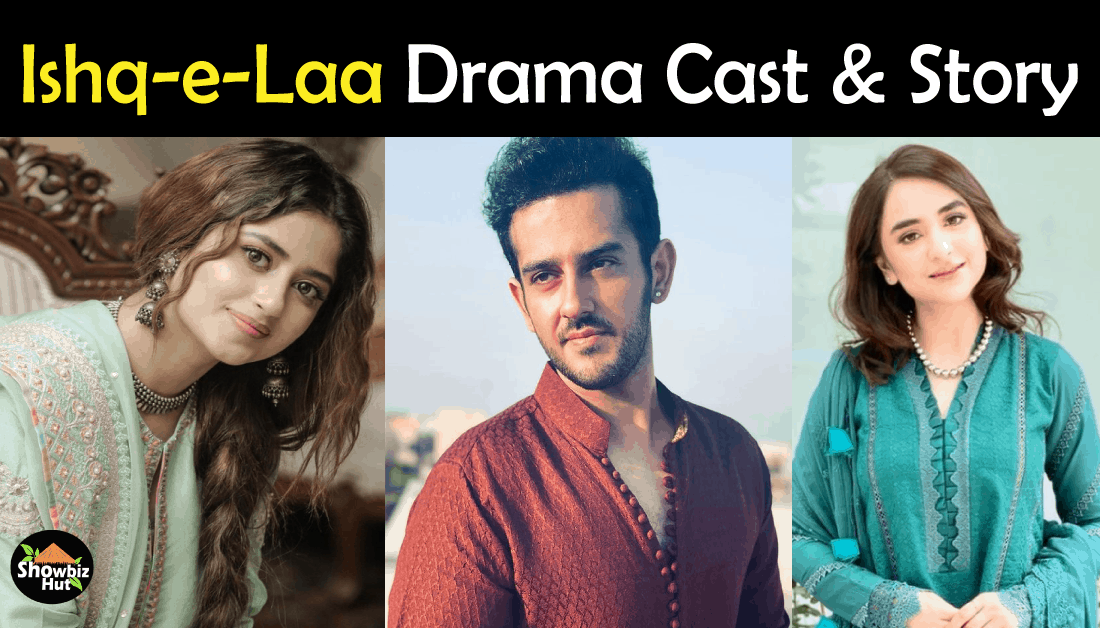 Ishq e Laa Drama Cast – Release Date – Story – Teaser – Timing – OST