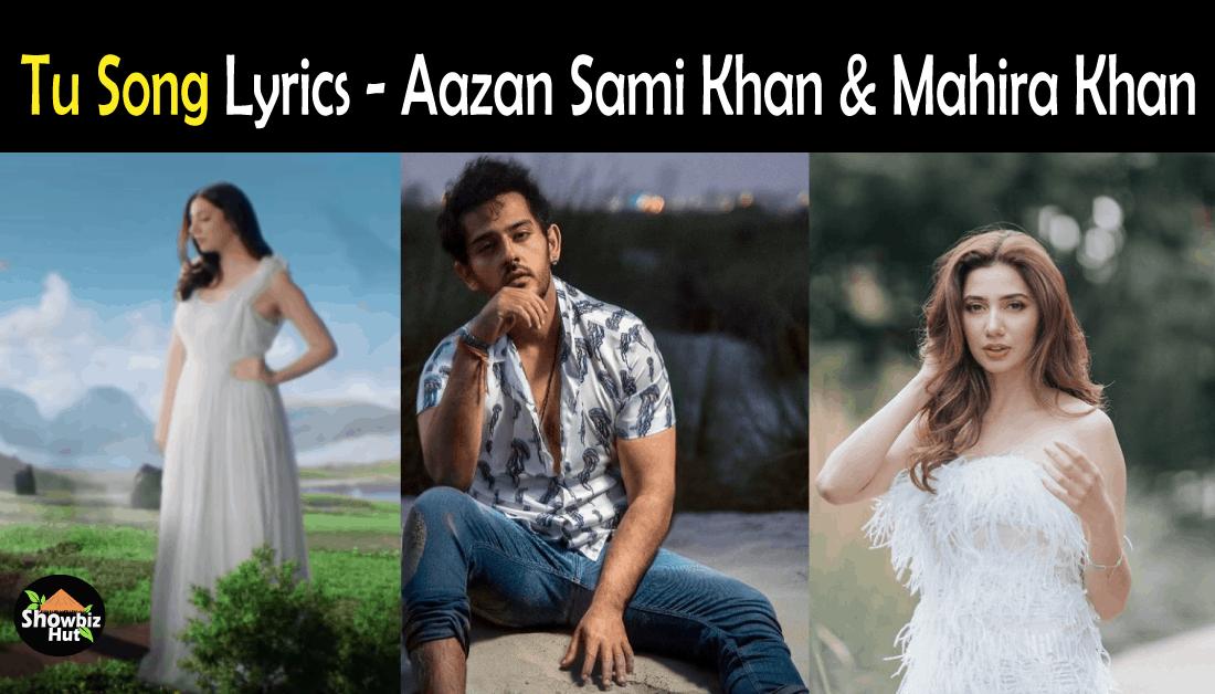 Tu Song Lyrics by Aazan Sami Khan & Mahira Khan