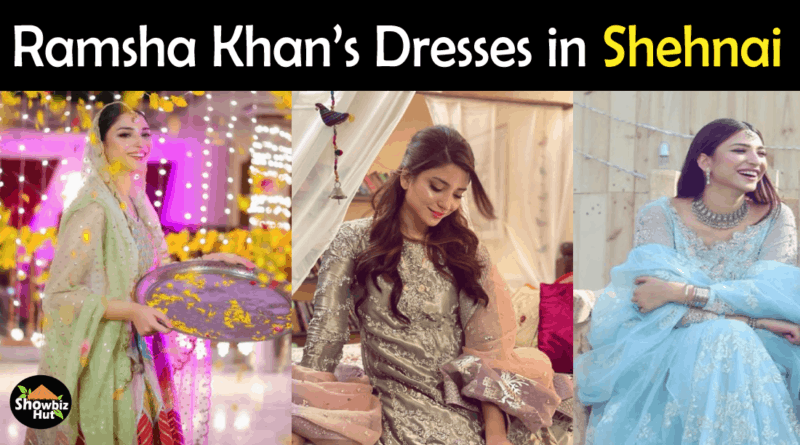 Ramsha Khan Dresses in Shehnai