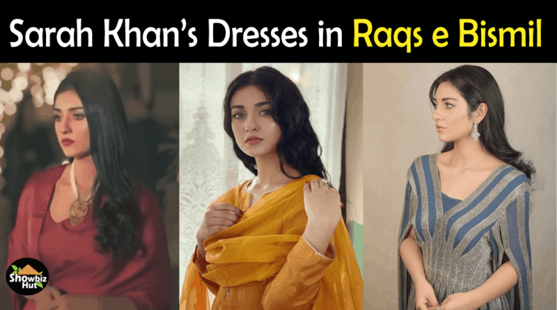 Sarah Khan Dresses in Raqs e Bismil