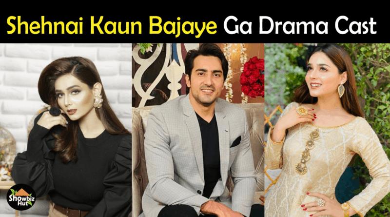 Shehnai Kaun Bajaye Ga Drama Cast