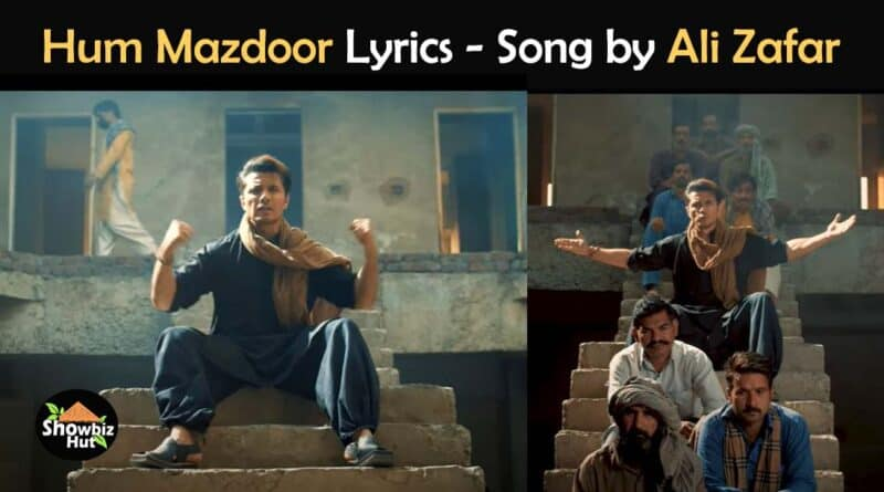 hum mazdoor ali zafar lyrics song