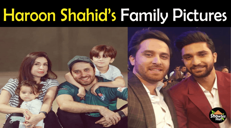 Haroon Shahid Family Pics