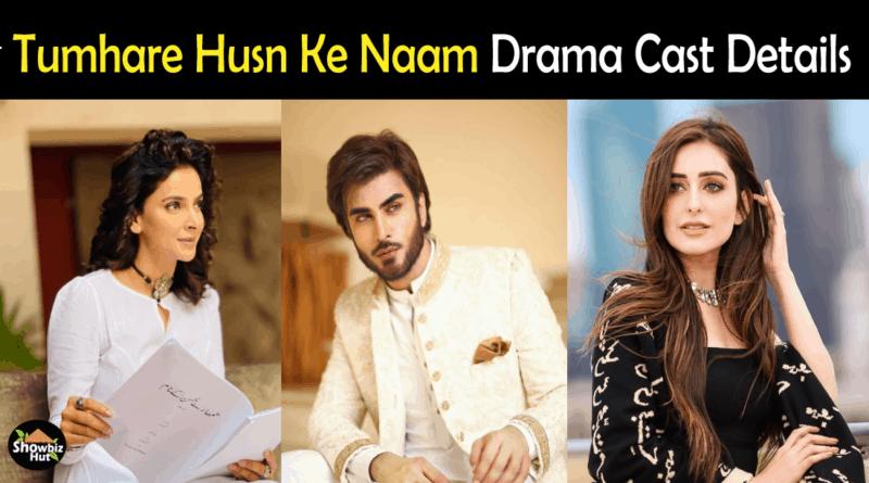Tumhare Husn Ke Naam drama Cast