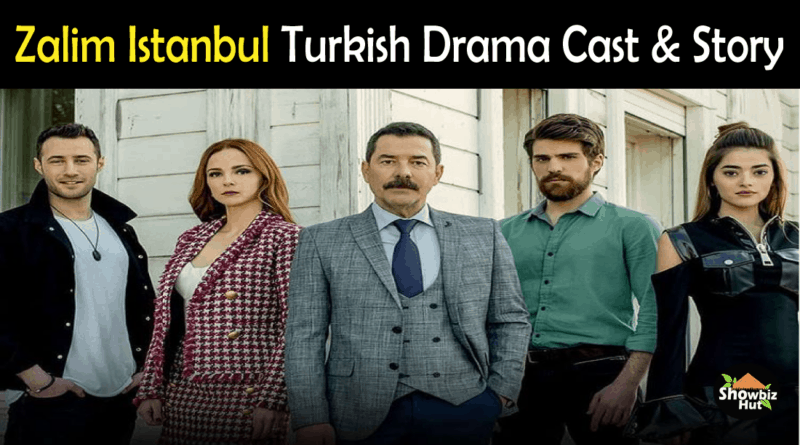 Zalim Istanbul Turkish Drama Cast