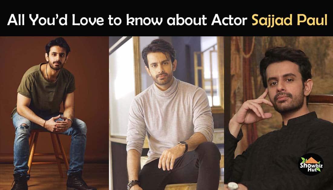 Actor Sajjad Paul Biography – Age – Education – Family – Dramas List