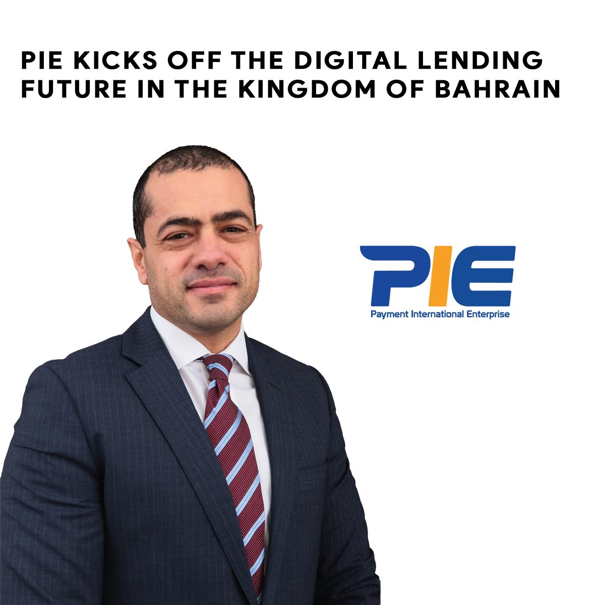 PAYMENT INTERNATIONAL ENTERPRISE KICKS OFF THE DIGITAL LENDING FUTURE IN THE KINGDOM OF BAHRAIN
