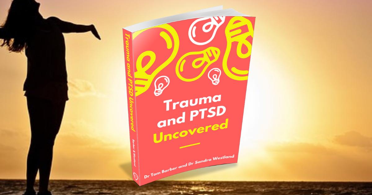 Trauma and PTSD Uncovered Book