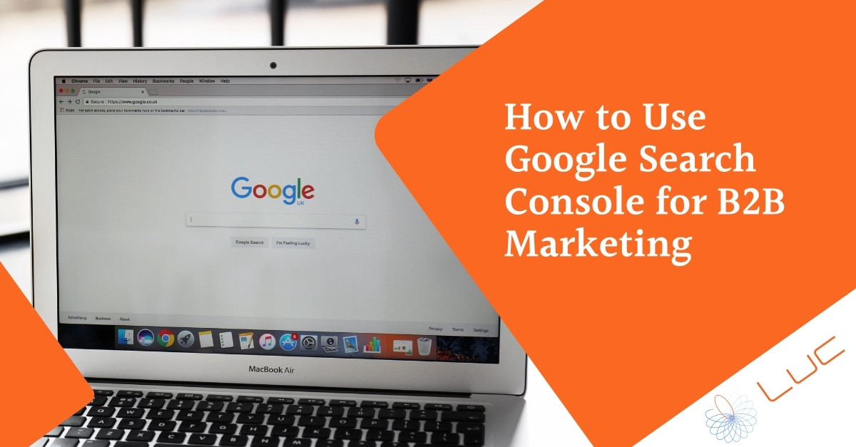 How to Use Google Search Console for B2B Marketing