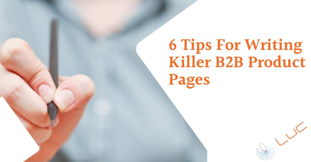 6 Tips for Writing Killer B2B Product Pages - lucdigi