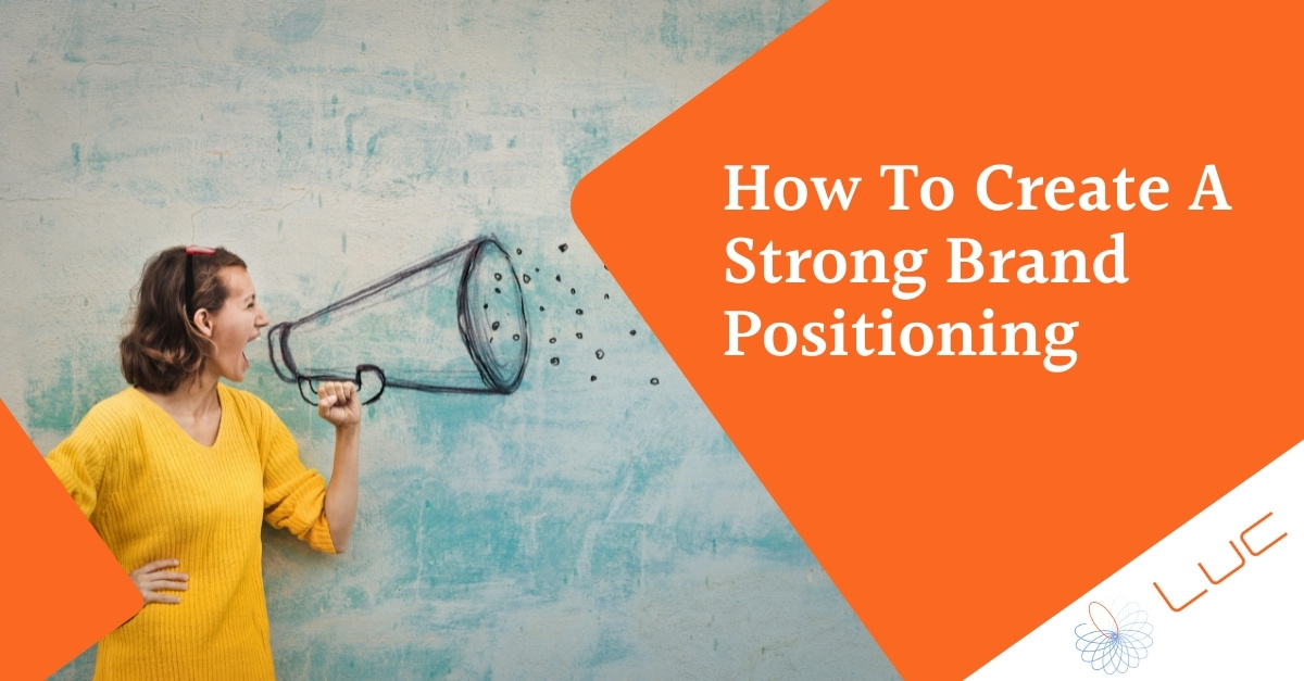 How to Create a Strong Brand Positioning