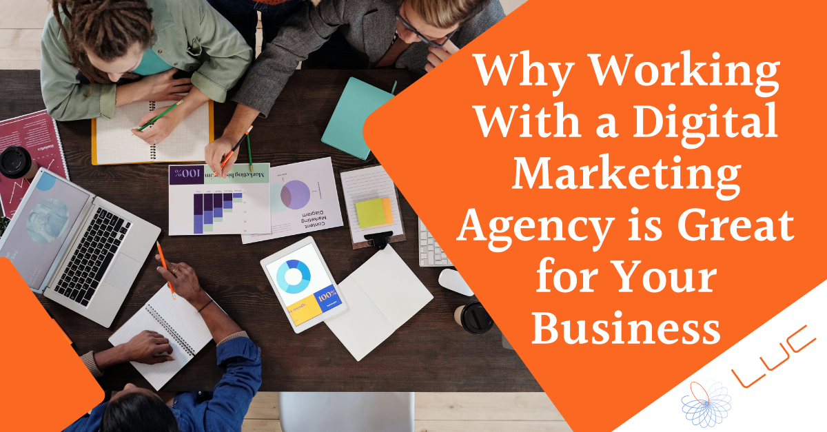 Why Working With a Digital Marketing Agency is Great for Your Business