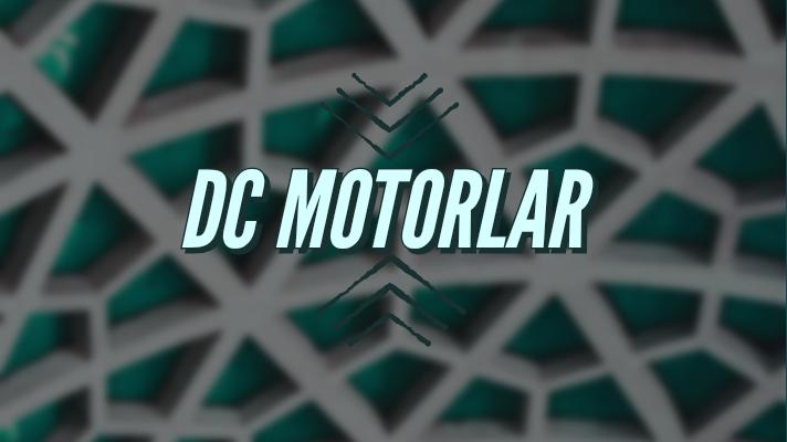 DC MOTORLAR