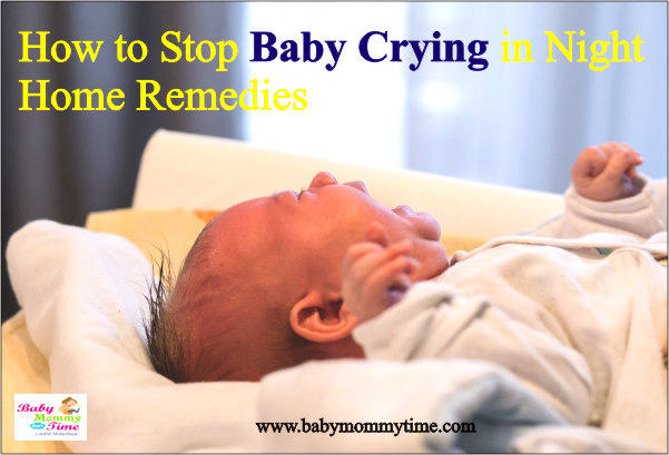 How to Stop Baby Crying in Night – Home Remedies