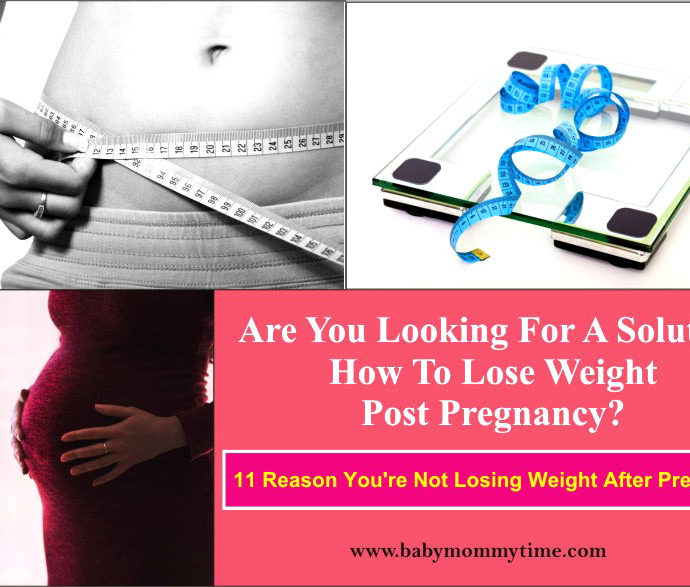 11 Reason You're Not Losing Weight Post Pregnancy