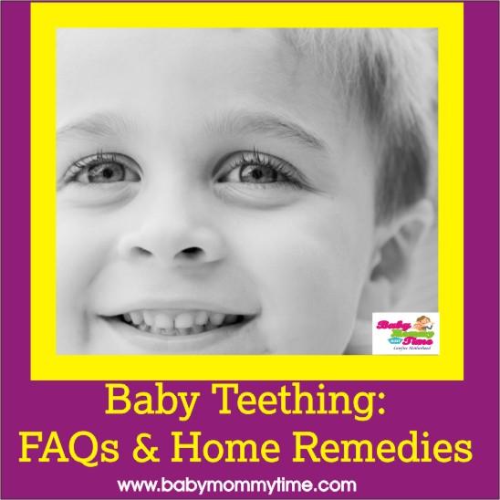 Baby Teething: FAQs & Home Remedies