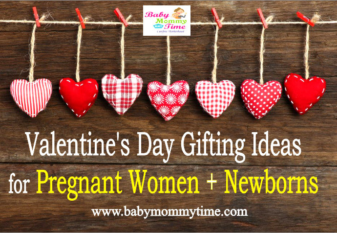 Valentine's Day Gifting Ideas for Pregnant Women + Newborns