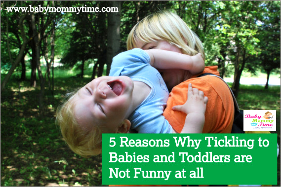 5 Reasons Why Tickling to Babies and Toddlers are Not Funny at all