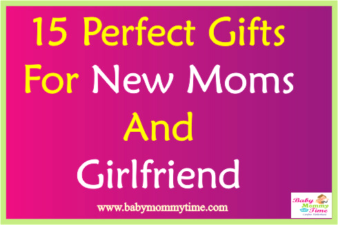 15 Perfect Gifts for New Moms and Girlfriend