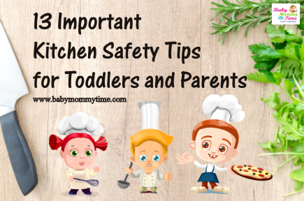 13 Important Kitchen Safety Tips for Toddlers and Parents