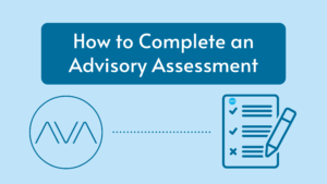 How to Complete An Advisory Assessment