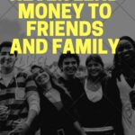 Never Lend Money to Friends and Family