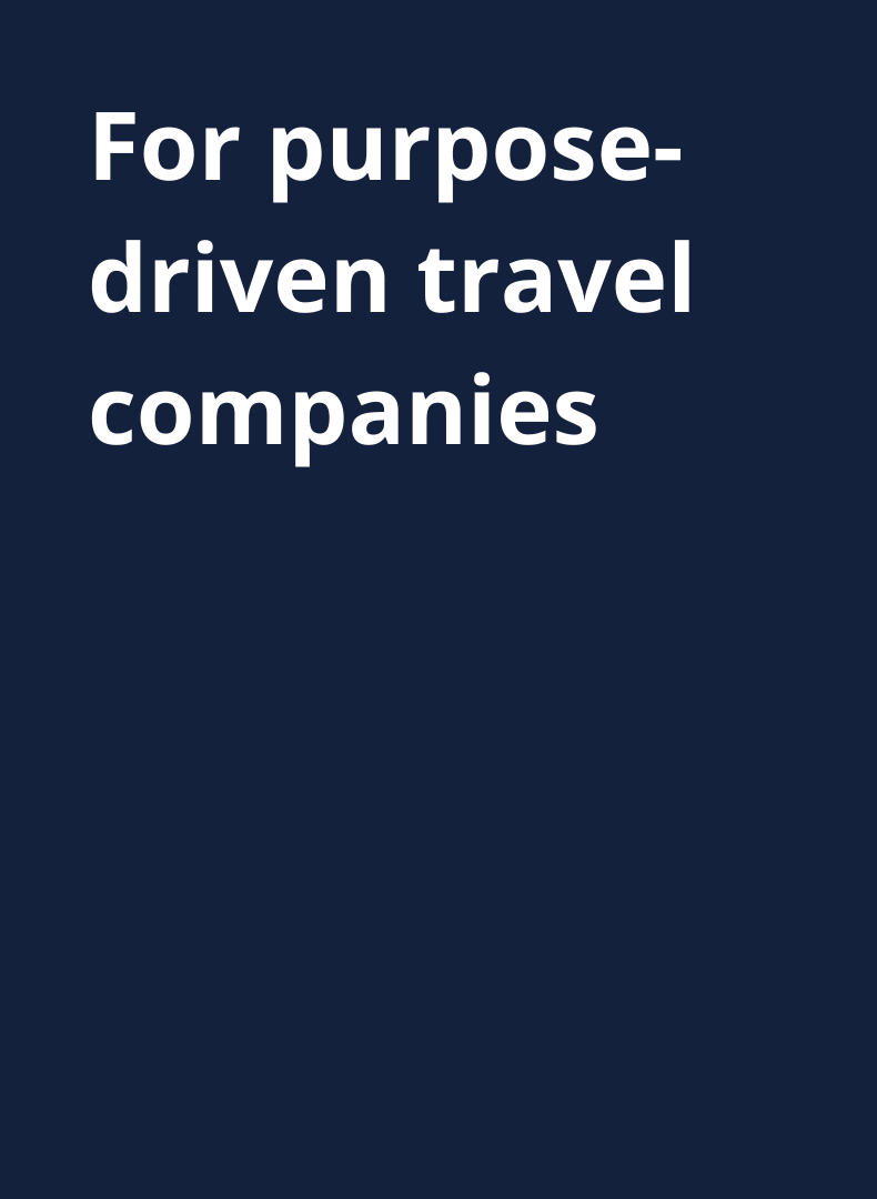 For purpose driven travel companies