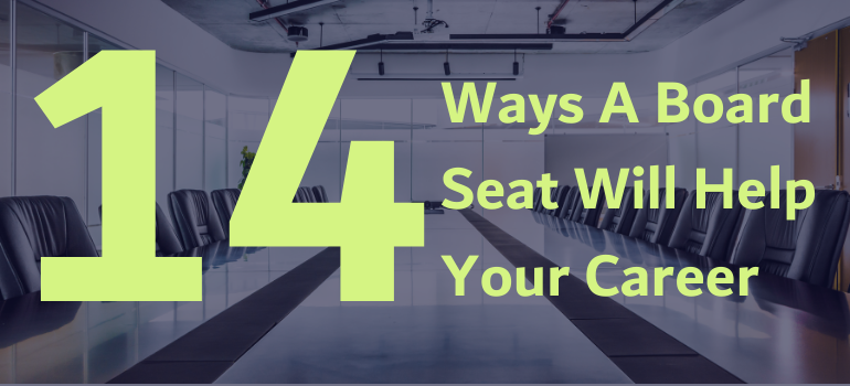 Blog Banner that reads 14 Ways A Board Seat Will Help Your Career