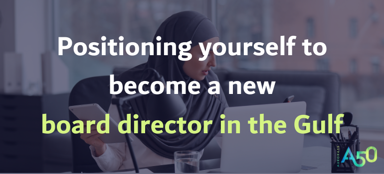 Blog Banner that reads - Positioning yourself to become a new board director in the Gulf