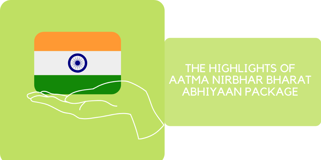 The Highlights of Aatma Nirbhar Bharat Abhiyaan Package