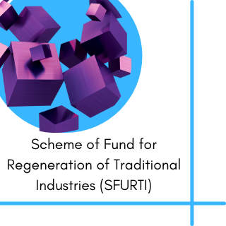sfurti scheme for cluster Scheme of Fund for Regeneration of Traditional Industries