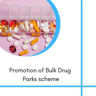 Promotion of Bulk Drug scheme subsidy for bulk drug park Park scheme