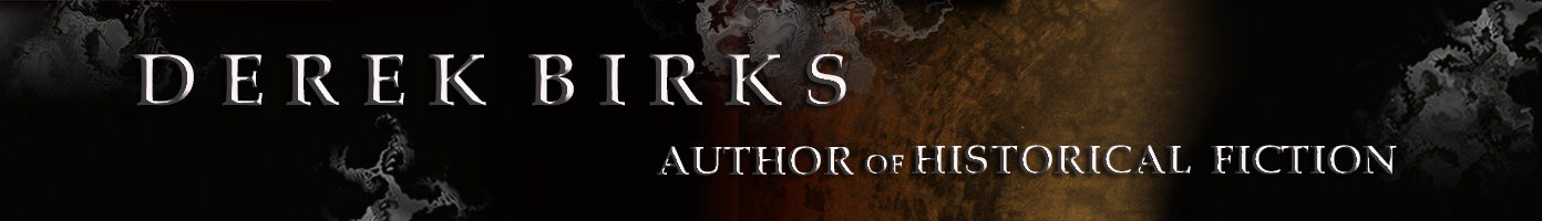 Derek Birks – Author of Historical Fiction