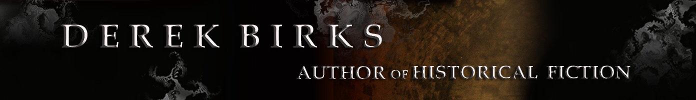 Derek Birks – Author of Historical Fiction