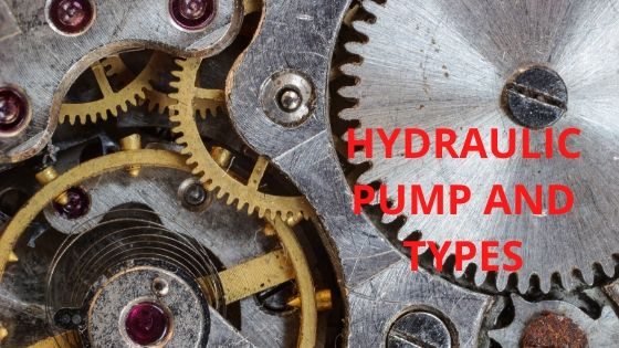 HYDRAULIC PUMP AND TYPES