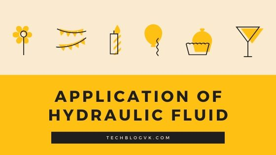 APPLICATION OF HYDRAULIC FLUID