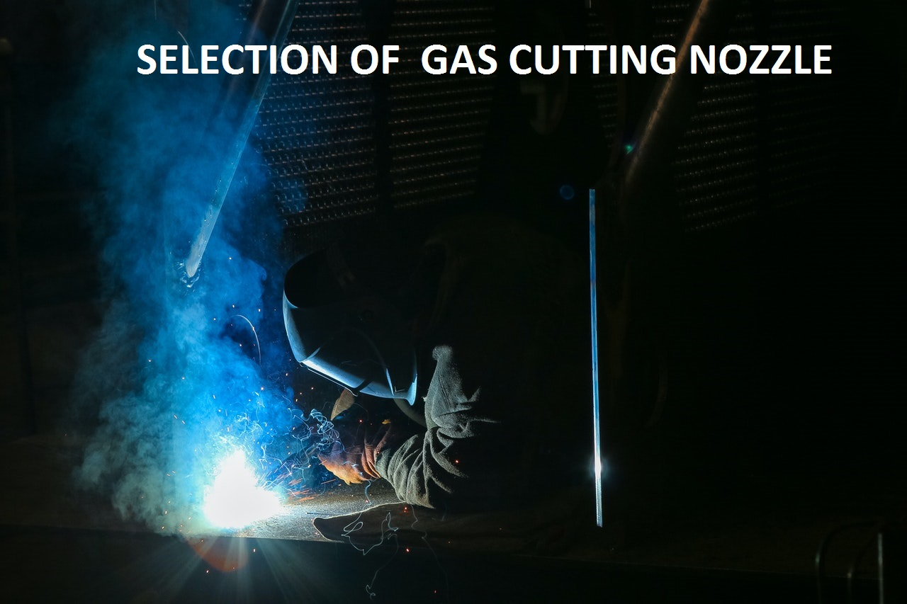 SELECTION OF GAS CUTTING NOZZLE