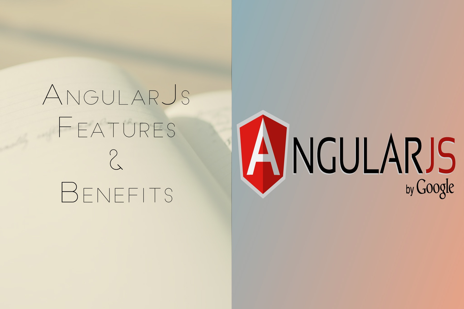 Features and Benefits of AngularJS