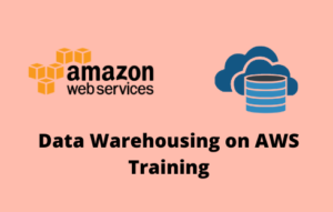 Data Warehousing on AWS Online Training