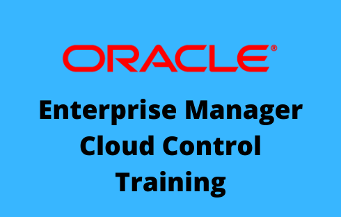 Oracle Enterprise Manager Cloud Control Online Training
