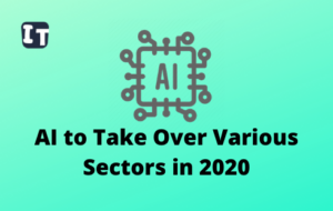 AI to take over various sectors in 2020
