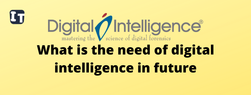 What is the need of digital intelligence in future (1)