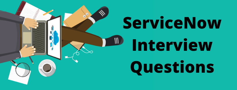 ServiceNow Interview Questions 1