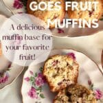 A plate of Anything Goes Fruit Muffins