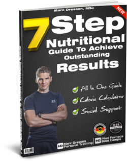 7 Step Nutritional Guide To Achieve Outstanding Results - By London Personal Trainer Marc Dressen MSc