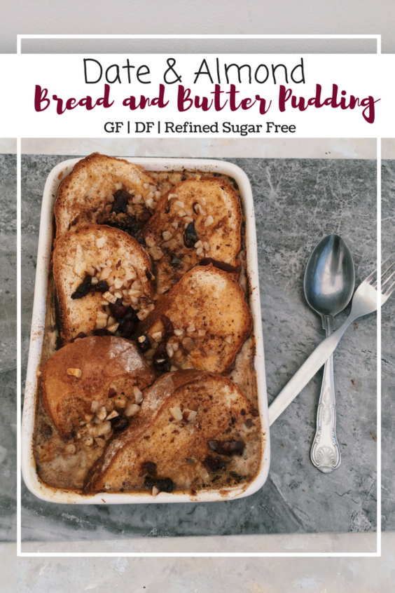 Easy Bread and Butter Pudding (GF, DF, Refined Sugar Free)