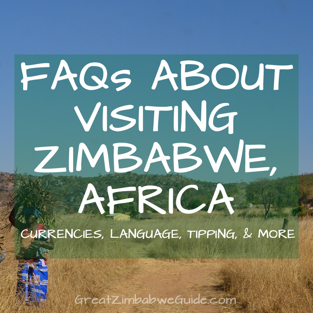 FAQs about visiting Zimbabwe, Africa